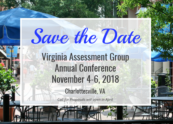 Save the Date Virginia Assessment Group Annual Conference November 4-6, 2018, Charlottesville VA