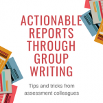 Creating actionable reports through group writing: An evolving process